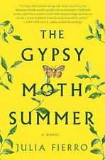 The Gypsy Moth Summer : A Novel by Julia Fierro (2017, Hardcover)