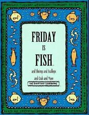 Friday Is Fish and Shrimp and Scallops and Crab and More (Everyday Cookbooks)