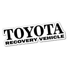 RECOVERY VEHICLE for Toyota Sticker Decal 4x4 4WD Funny Ute #5076J