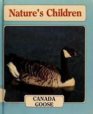 Canada Goose (Nature's Children) by Ross, Judy