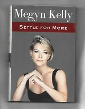 Settle for More by Megyn Kelly (2016, HC/DJ)  Stated First Edition