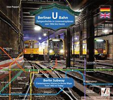 Berliner U-Bahn: Zeitgeschichte in Liniennetzplänen - von 1902 bis heute / BVG