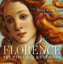 Florence: The Paintings & Frescoes, 1250-1743 by Anja Grebe, Ross King (Hardback, 2015)