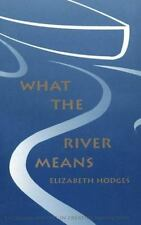 What the River Means (Emerging Writers in Creative Nonfiction)-ExLibrary