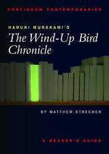Haruki Murakami's The Wind-up Bird Chronicle: A Reader's Guide (Continuum Contem