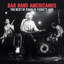 PICKETT,CHARLIE-Bar Band Americanus: The Best CD NEW