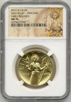 2015 W $100 Gold High Relief MS70 NGC Early Releases