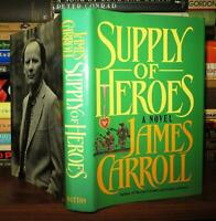 Carroll, James SUPPLY OF HEROES  1st Edition 1st Printing