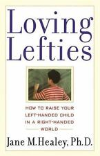 Loving Lefties: How to Raise Your Left-Handed Child in a Right-Handed-ExLibrary
