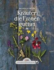 Das große kleine Buch: Kräuter, die Frauen gut tun von Michaela Schnetzer...