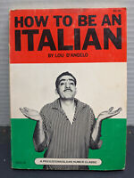 How To Be An Italian, by Lou D'Angelo, paperback Price Stern Humor Classic, 1978