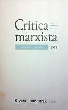 CRITICA MARXISTA ANNO 11 N. 2 MARZO APRILE 1973 EDITORI RIUNITI