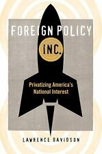 Foreign Policy, Inc.: Privatizing America's National Interest (None)-ExLibrary