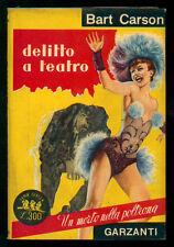 CARSON BART DELITTO A TEATRO GARZANTI 1953 SERIE GIALLA 19 I° EDIZ.