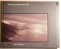Naturlandschaften Kreatives Grossformat BUCH sinaredition Verlag Photographie