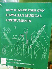 How To Make Your Own Hawaiian Musical Instruments Jerry Hopkins