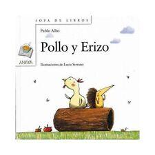 Pollo Y Erizo / Chicken And Hedgehog - Albo, Pablo/ Serrano, Lucia (Ilt)