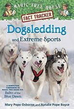 Dogsledding and Extreme Sports  A Nonfiction Companion to Magic Tree