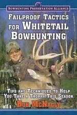 Failproof Tactics for Whitetail Bowhunting: Tips and Techniques to Help You Take
