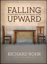 Falling Upward: A Spirituality for the Two Halves of Life Rohr, Richard Accept