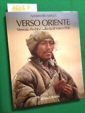 Alessandro SAVELLA - VERSO ORIENTE Venezia-Pechino sulla via di Marco Polo -1987