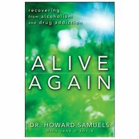 Alive Again: Recovering from Alcoholism and Drug Addiction: By Samuels, Howar...