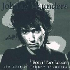 JOHNNY THUNDERS - BORN TOO LOOSE (THE BEST OF JOHNNY THUNDERS) (NEW CD)