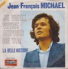 """Jean François Michael JE VEUX VIVRE AUPRES DE TOI/LA BELLE HISTOIRE 7"""" 1971"""