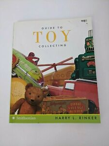 Smithsonian Guide to Toy Collecting by Harry L Rinker SC