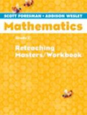 Scott Foresmen-Addison Wesley Mathematics, Grade 2: Reteaching Masters / Workboo