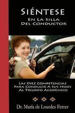 Sientese En La Silla Del Conductor: Las Diez Competencias Para Conducir A Sus Hi