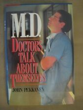 M. D. : Doctors Talk about Themselves by John Pekkanen (1988, Hardcover) PREOWNE