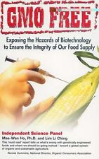 GMO Free: Exposing the Hazards of Biotechnology to Ensure the Integrity of Our F