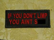 IF YOU DON'T LIMP biker patch motorcycle embroidered