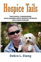 HOSPICE TAILS: The Animal Companions Who Journey With Hospice Patients And Their
