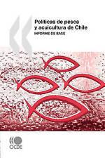 Políticas de pesca y acuicultura de Chile : Informe de base (Spanish Edition)