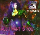 Maxi CD - 3-O-Matic - All I Want Is You - #A2641