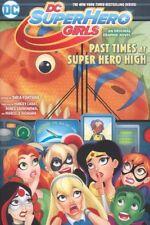 DC SUPER HERO GIRLS TPB VOL 4 PAST TIMES AT SUPER HERO HIGH MINT/UNREAD
