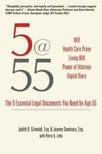 5@55: The 5 Essential Legal Documents You Need by Age 55 by Grimaldi, Judith D.