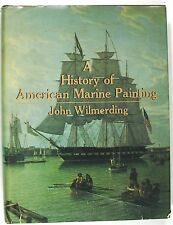 HISTORY of AMERICAN MARINE PAINTING by John Wilmerding..First Edition 1968 VG