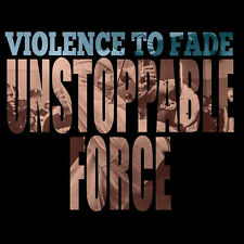 Violence To Fade - Unstoppable Force [New Vinyl LP] Digital Download