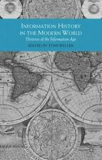 Information History In The Modern World: Histories Of The Information Age (th...