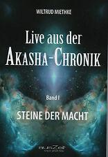 LIVE AUS DER AKASHA-CHRONIK BAND 1 - Steine der Macht - Wiltrud Miethke BUCH