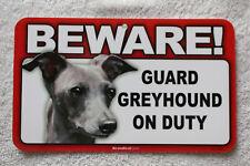 Beware Guard Greyhound On Duty Sign