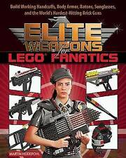 Elite Weapons for LEGO Fanatics: Build Working Handcuffs, Body Armor, Batons,...
