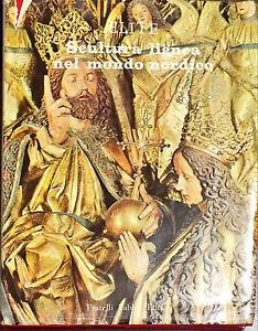 SCULTURA LIGNEA NEL MONDO NORDICO - GIOVANNI MARIACHER - ED. FABBRI, 1966