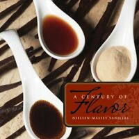 A Century of Flavor: Nielsen-Massey Vanillas Book The Fast Free Shipping