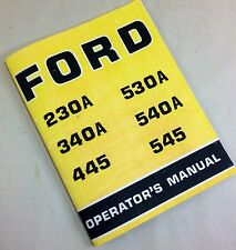FORD INDUSTRIAL TRACTORS 230A 340A 445 530A 540A 545 OPERATORS OWNERS MANUAL