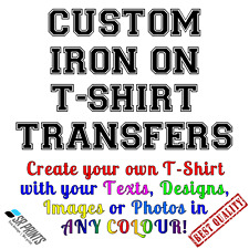 CUSTOM IRON ON T-SHIRT TRANSFERS HIGH QUALITY PRINTS WITH TEXTS, PHOTOS & DESIGN