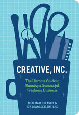 Creative, inc: the ultimate guide to running a successful freelance business by